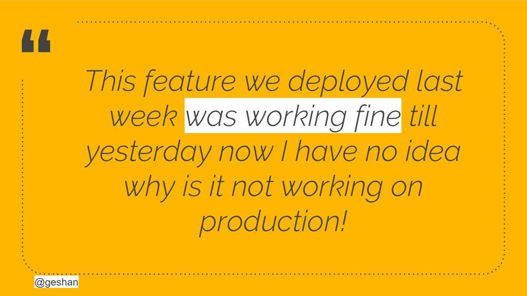 """@geshan """" This feature we deployed last week wa..."""