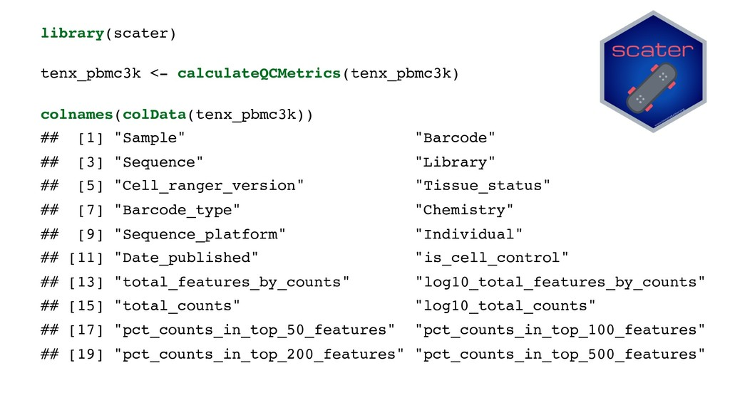 library(scater) tenx_pbmc3k <- calculateQCMetri...