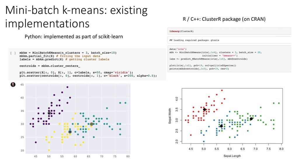 R / C++: ClusterR package (on CRAN) Python: imp...