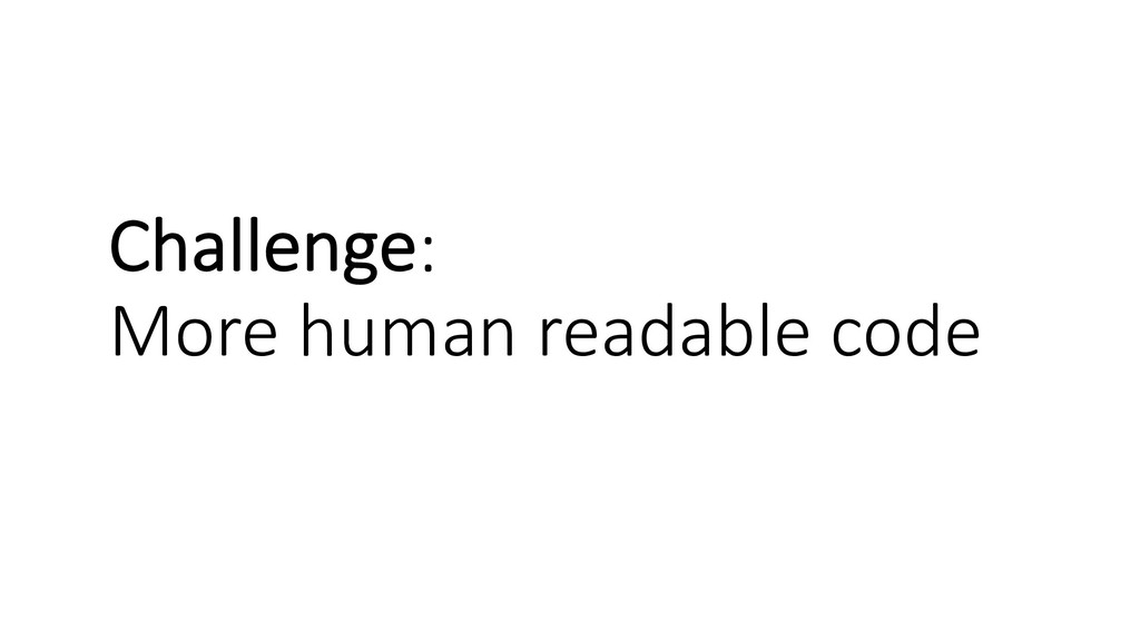 Challenge: More human readable code
