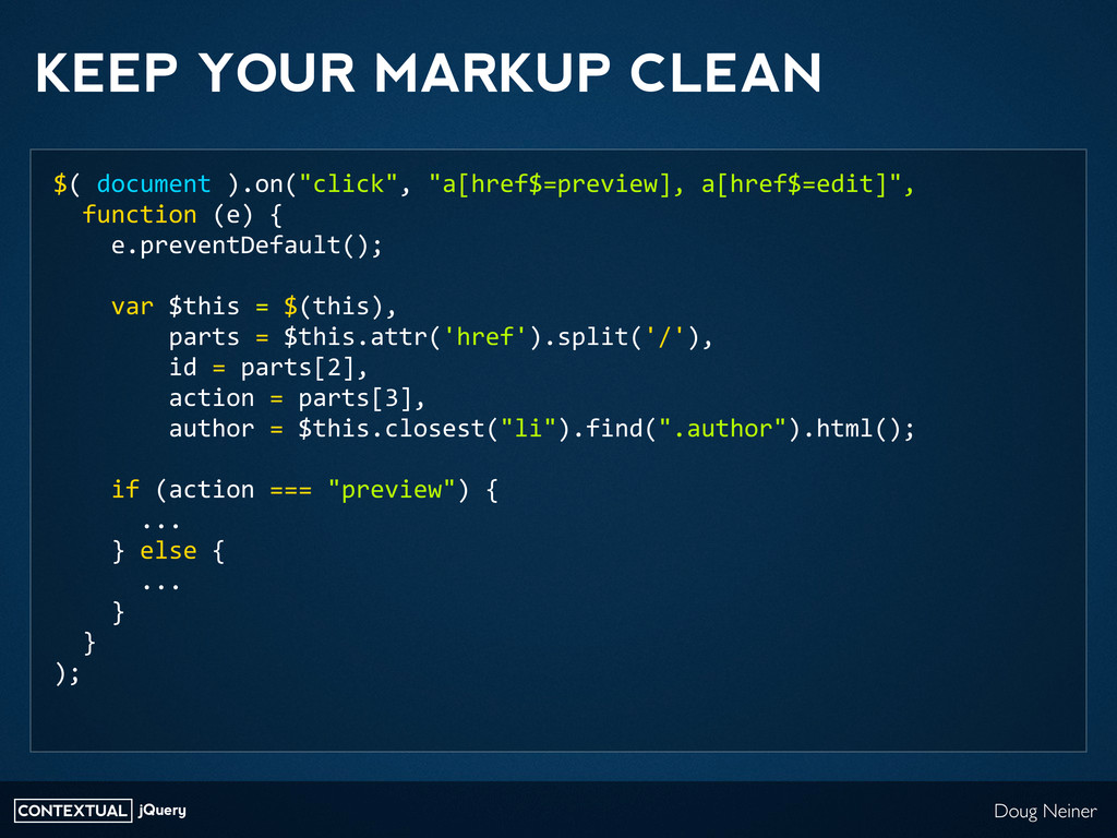 CONTEXTUAL jQuery Doug Neiner KEEP YOUR MARKUP ...