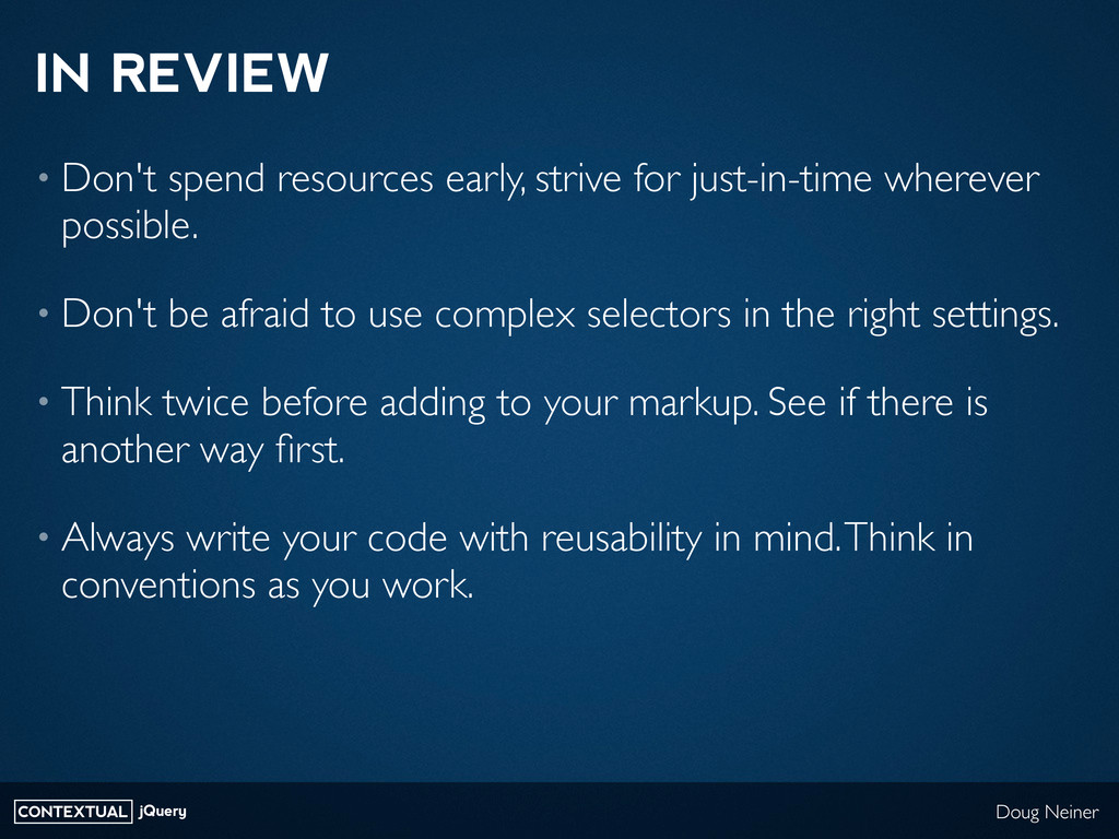 CONTEXTUAL jQuery Doug Neiner IN REVIEW • Don't...