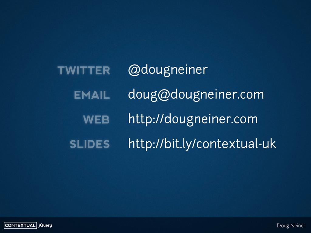 CONTEXTUAL jQuery Doug Neiner @dougneiner doug@...