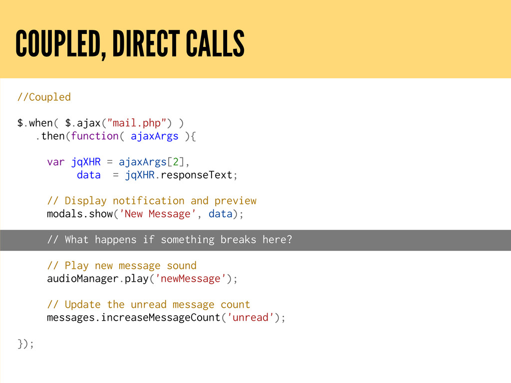 COUPLED, DIRECT CALLS //Coupled $.when( $.ajax(...