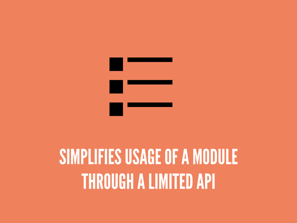 SIMPLIFIES USAGE OF A MODULE THROUGH A LIMITED ...