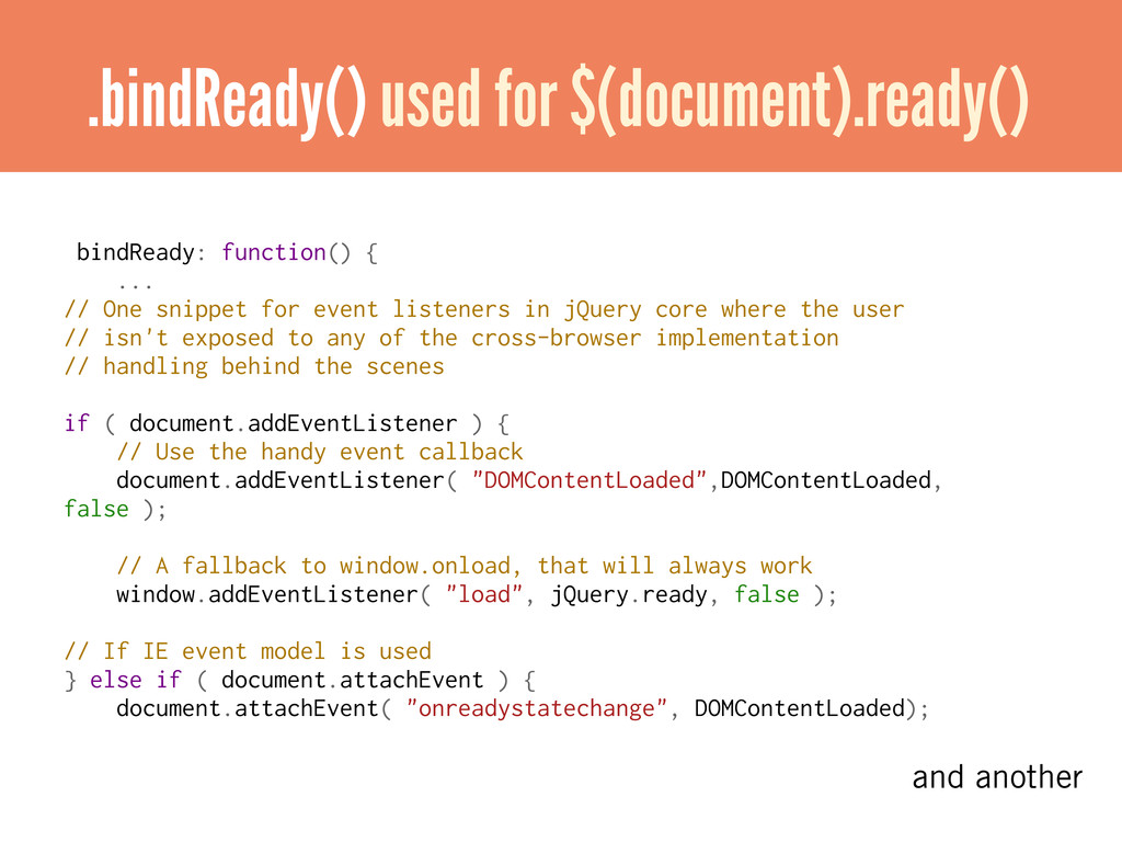 bindReady: function() { ... // One snippet for ...