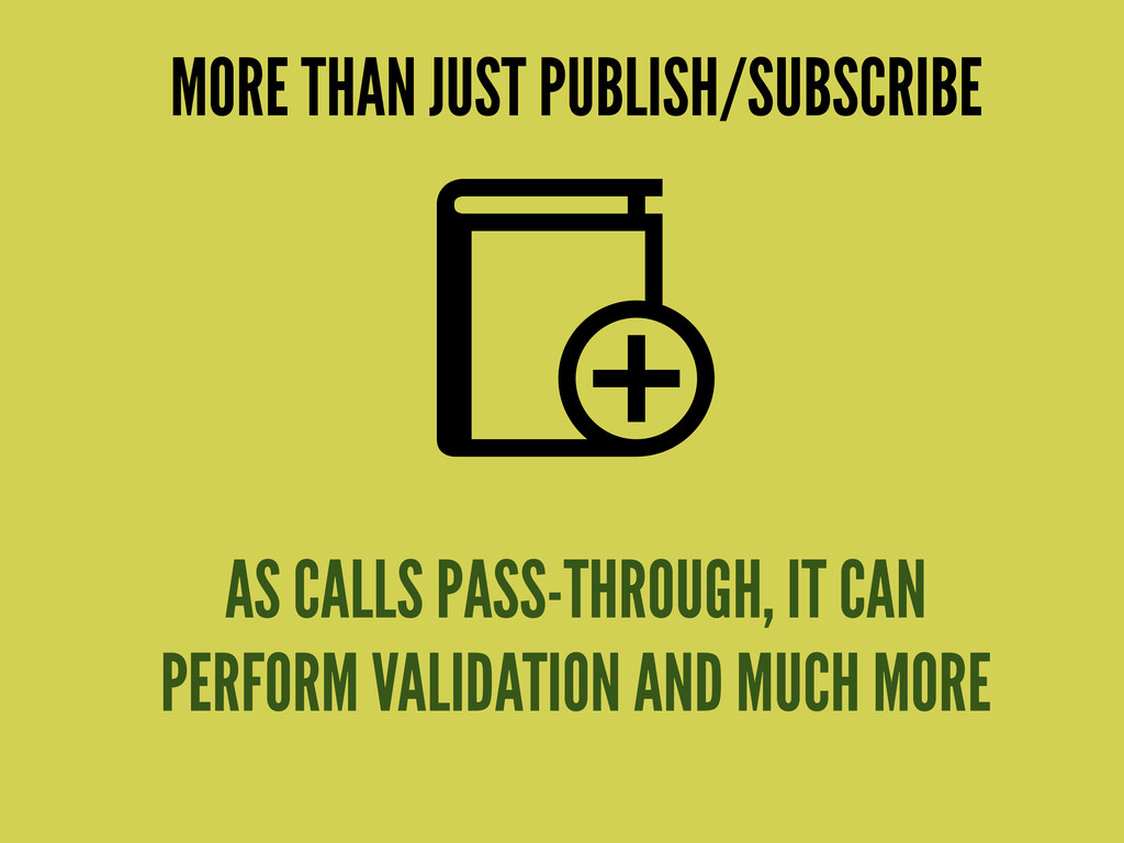 AS CALLS PASS-THROUGH, IT CAN PERFORM VALIDATIO...