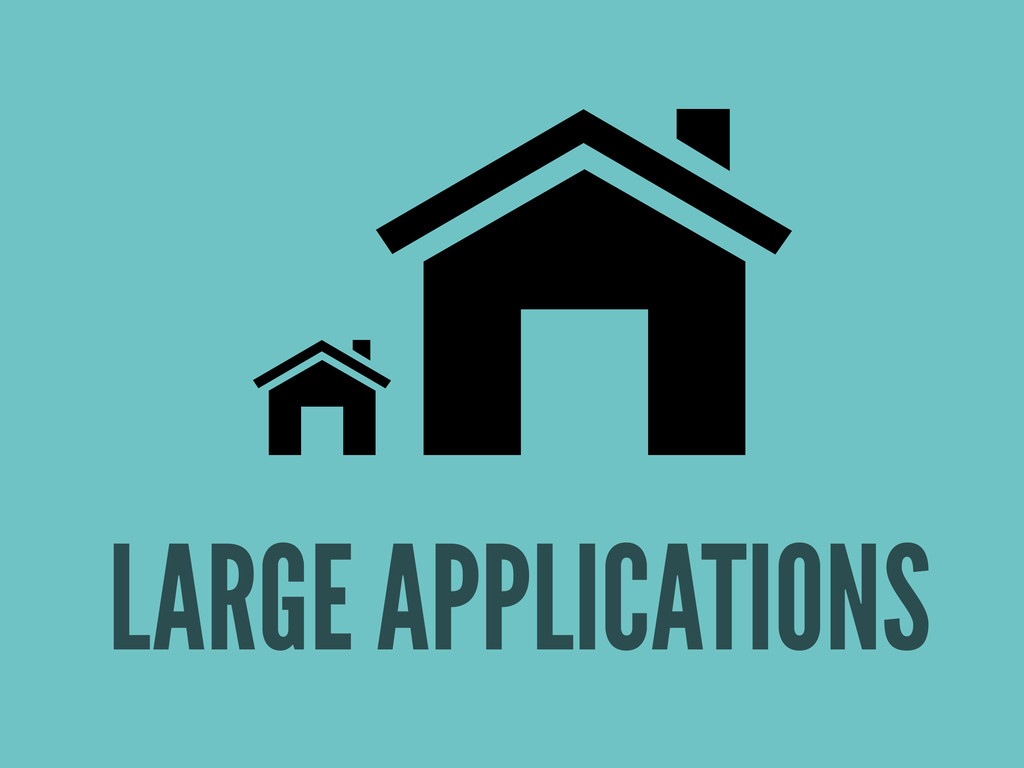 LARGE APPLICATIONS
