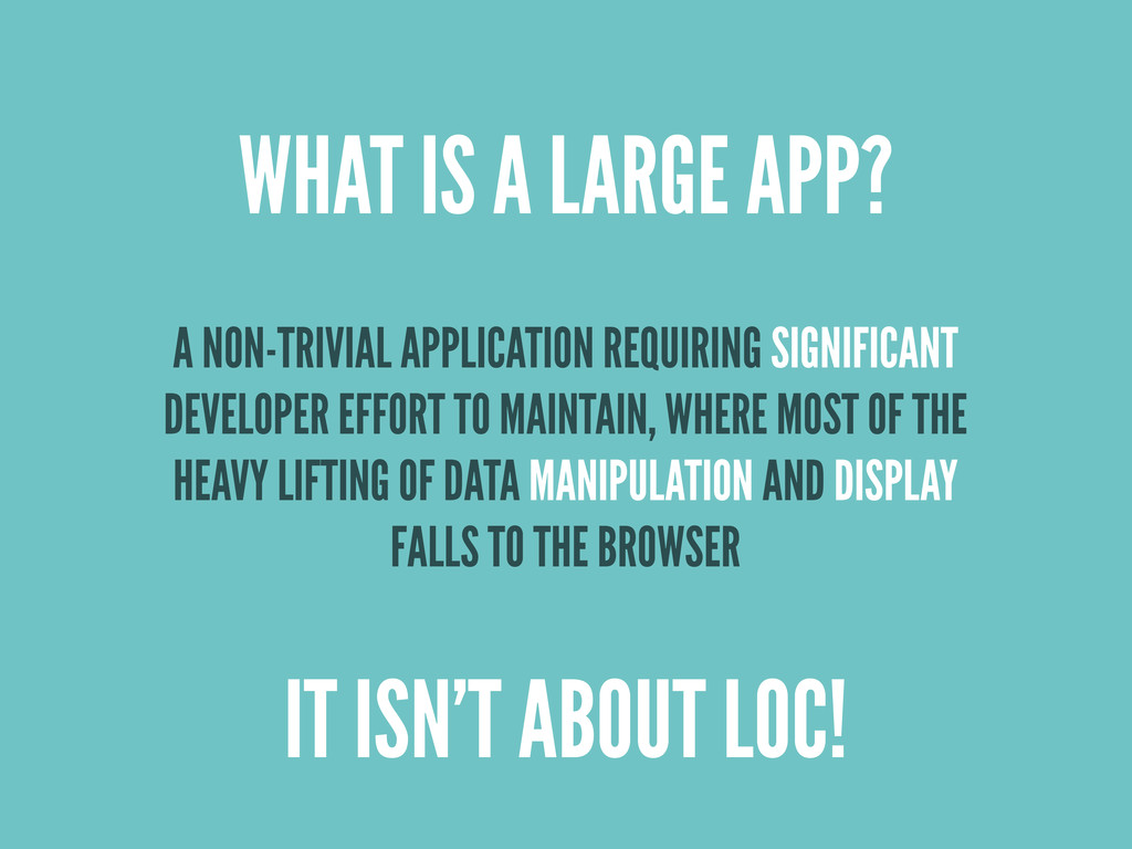 WHAT IS A LARGE APP? A NON-TRIVIAL APPLICATION ...