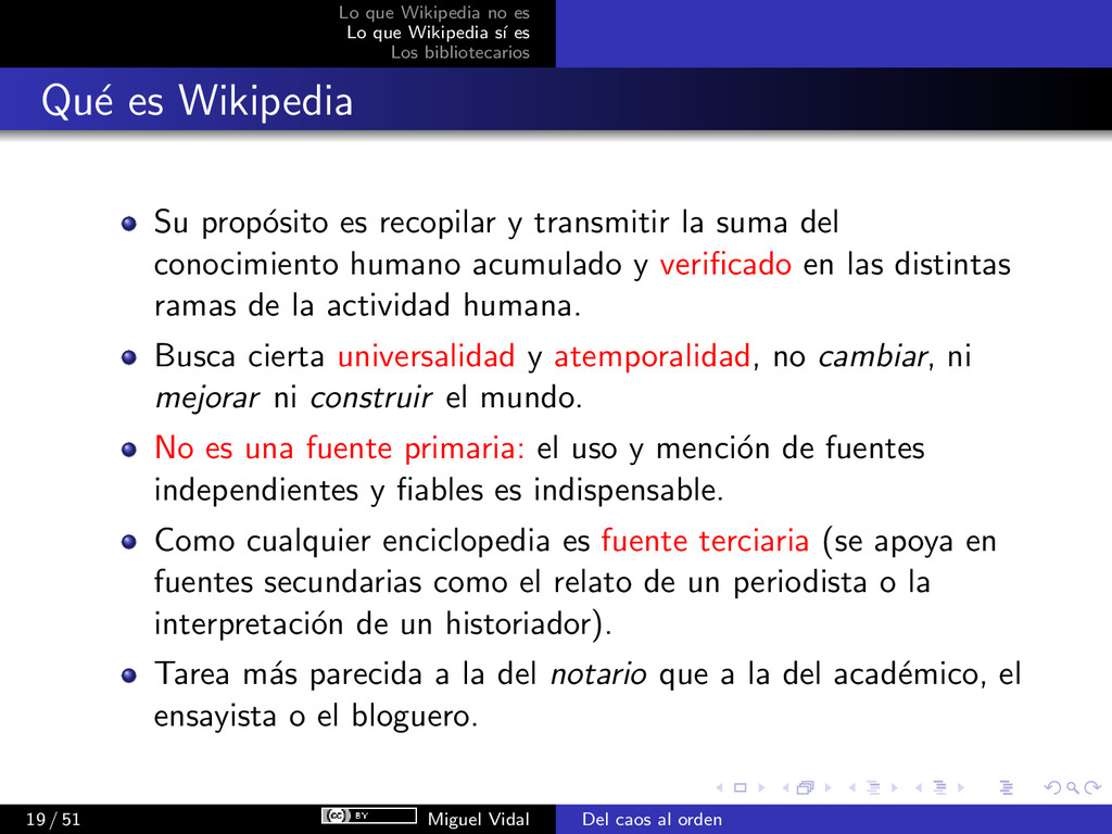 Lo que Wikipedia no es Lo que Wikipedia s´ ı es...