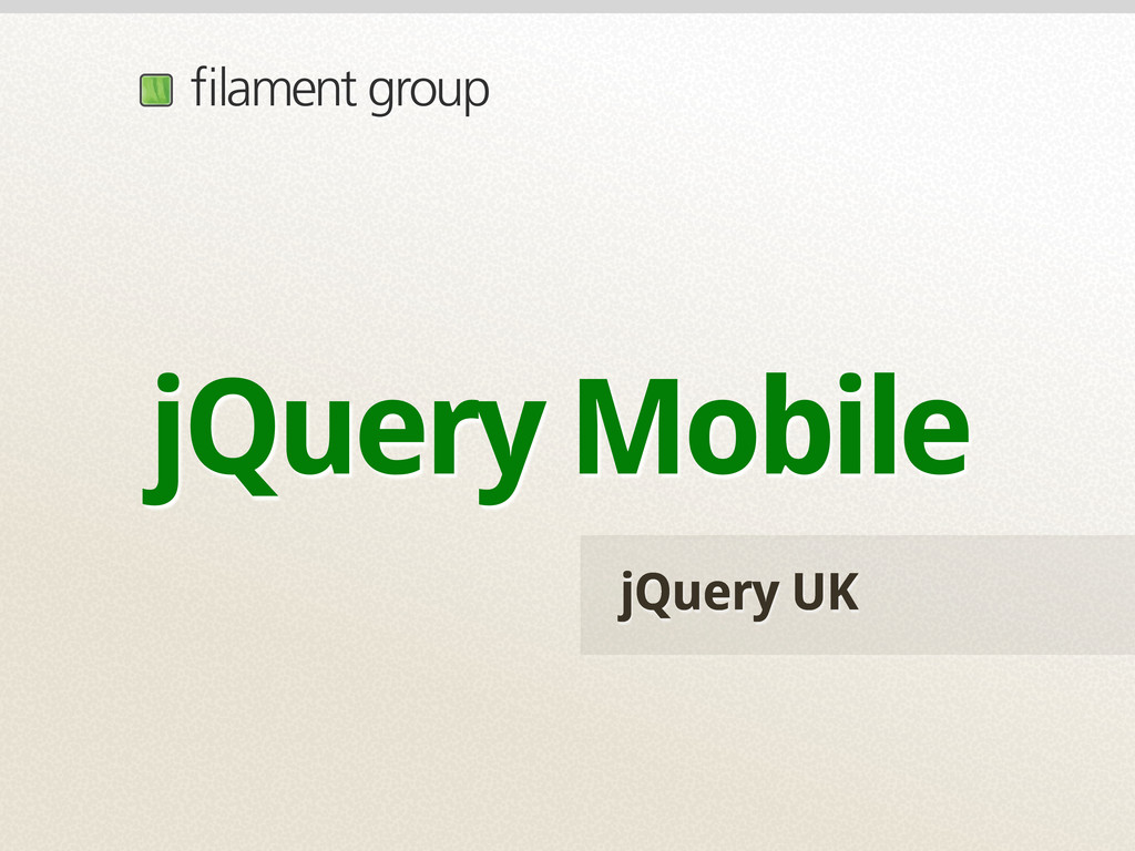 jQuery UK jQuery Mobile filament group