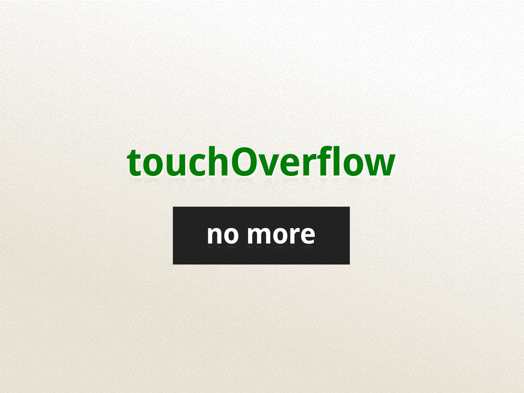 touchOverflow no more