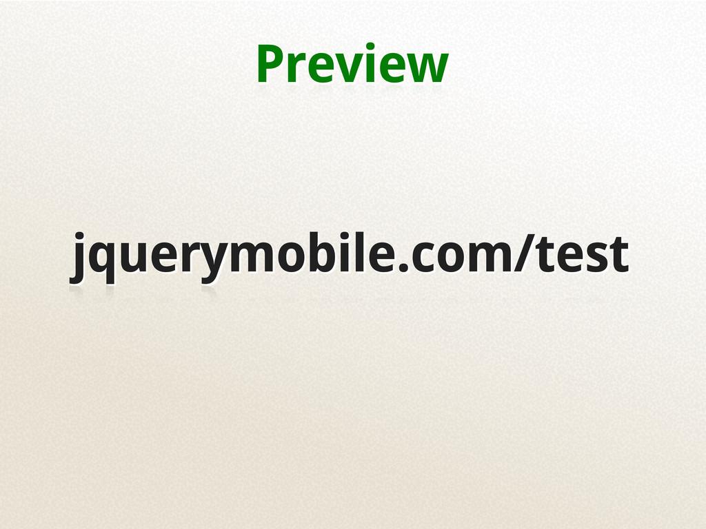 Preview jquerymobile.com/test