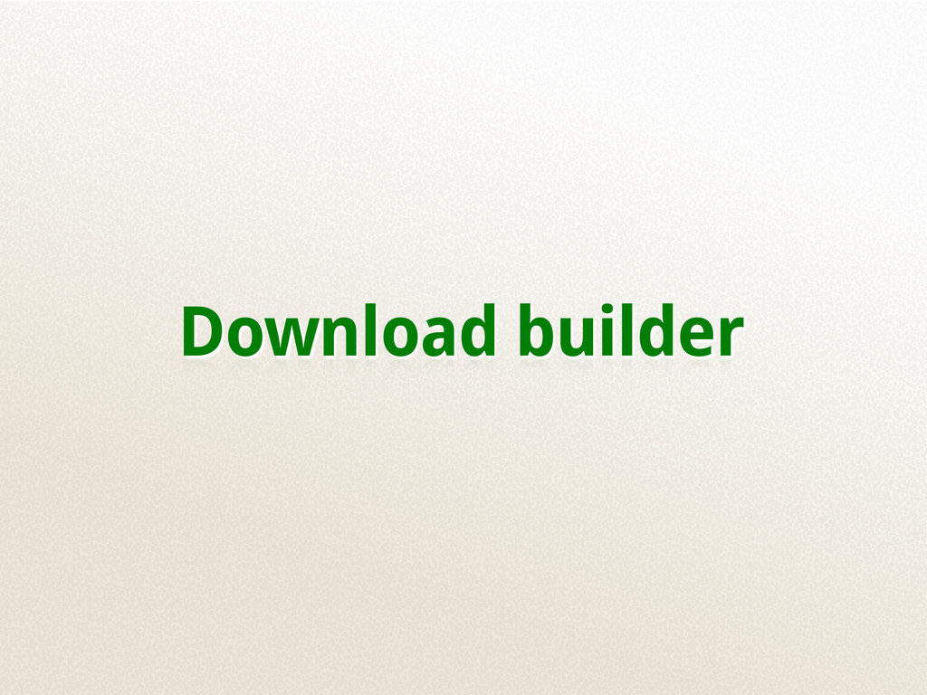 Download builder