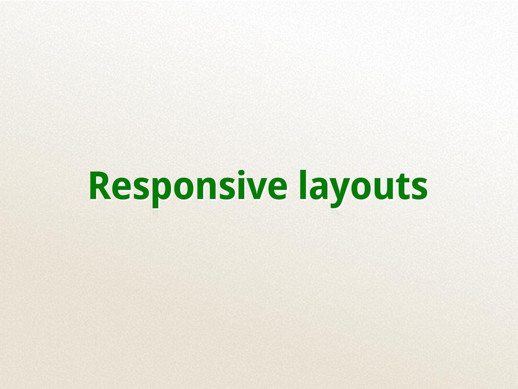 Responsive layouts