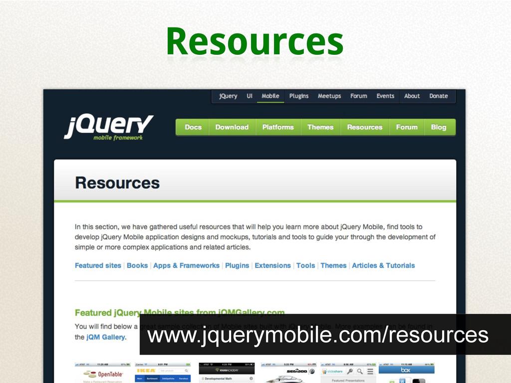 Resources www.jquerymobile.com/resources