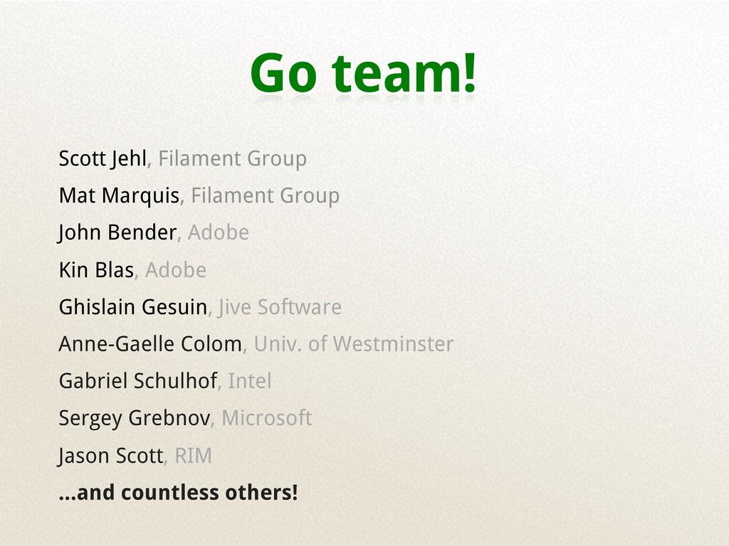 Go team! Scott Jehl, Filament Group Mat Marquis...