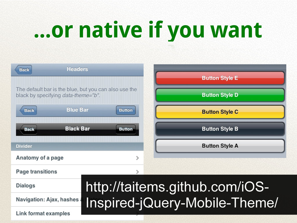 ...or native if you want http://taitems.github....