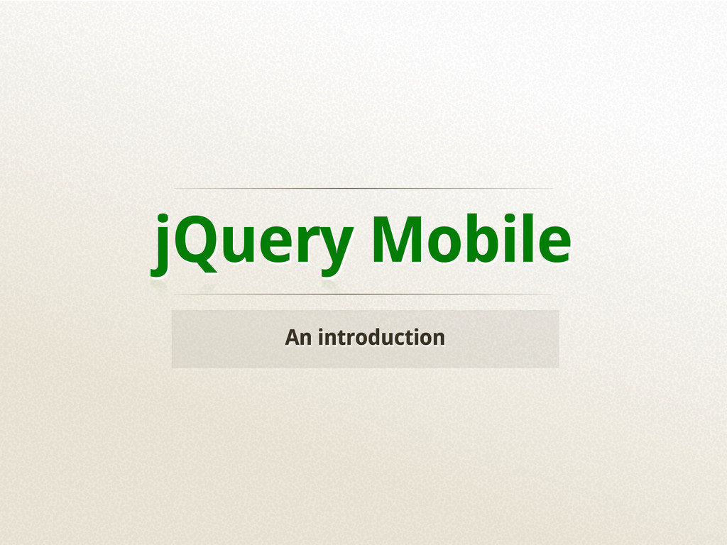 jQuery Mobile An introduction