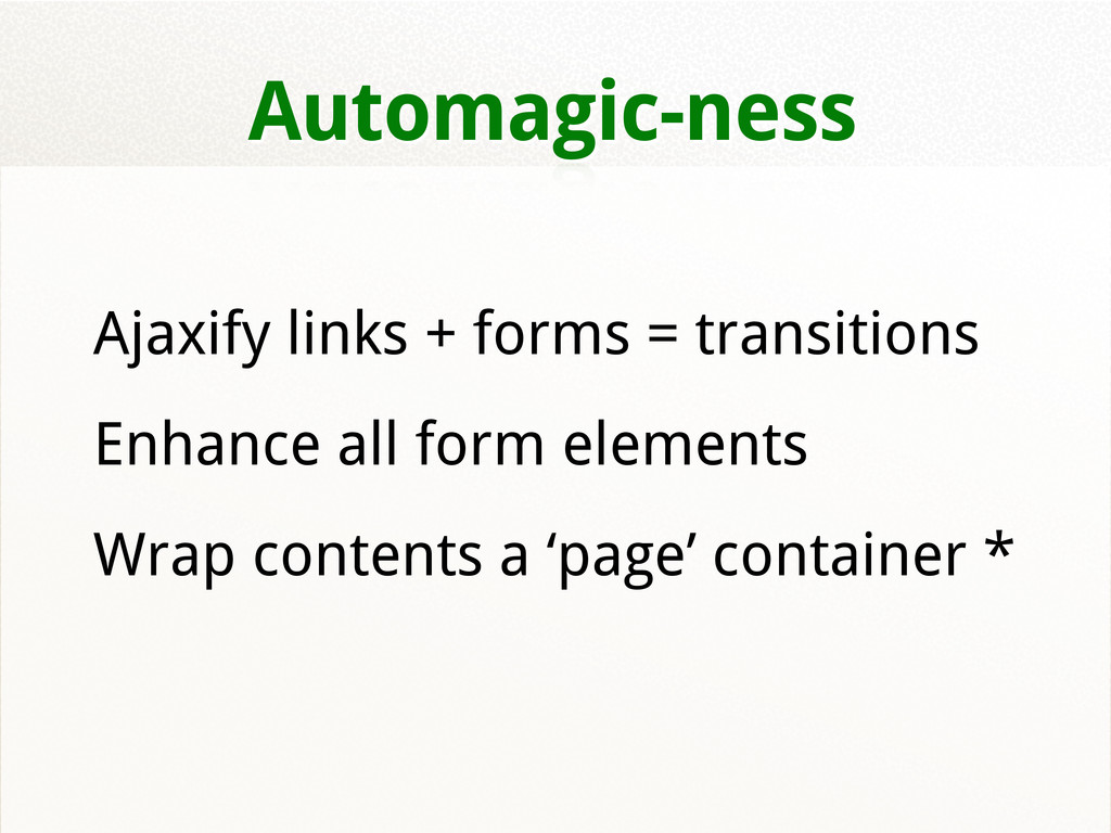 Automagic-ness Ajaxify links + forms = transiti...
