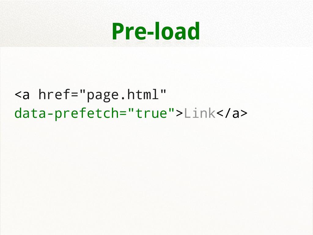 "Pre-load <a href=""page.html"" data-prefetch=""tru..."