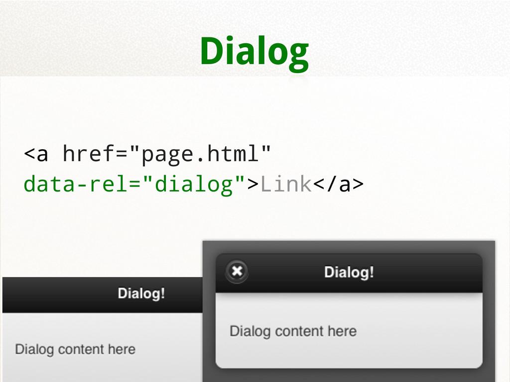 "Dialog <a href=""page.html"" data-rel=""dialog"">Li..."