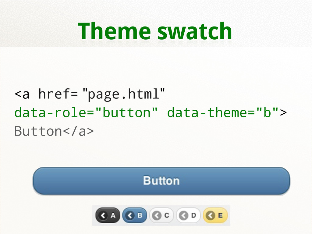 "Theme swatch <a href= ""page.html"" data-role=""bu..."