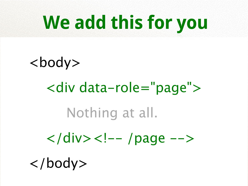 "<body> <div data-role=""page""> Nothing at all. <..."