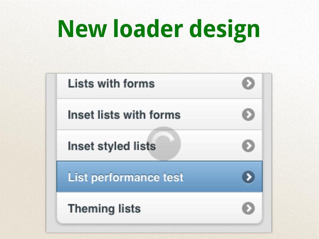 New loader design