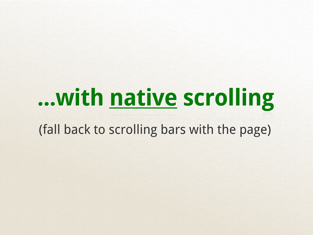 ...with native scrolling (fall back to scrollin...