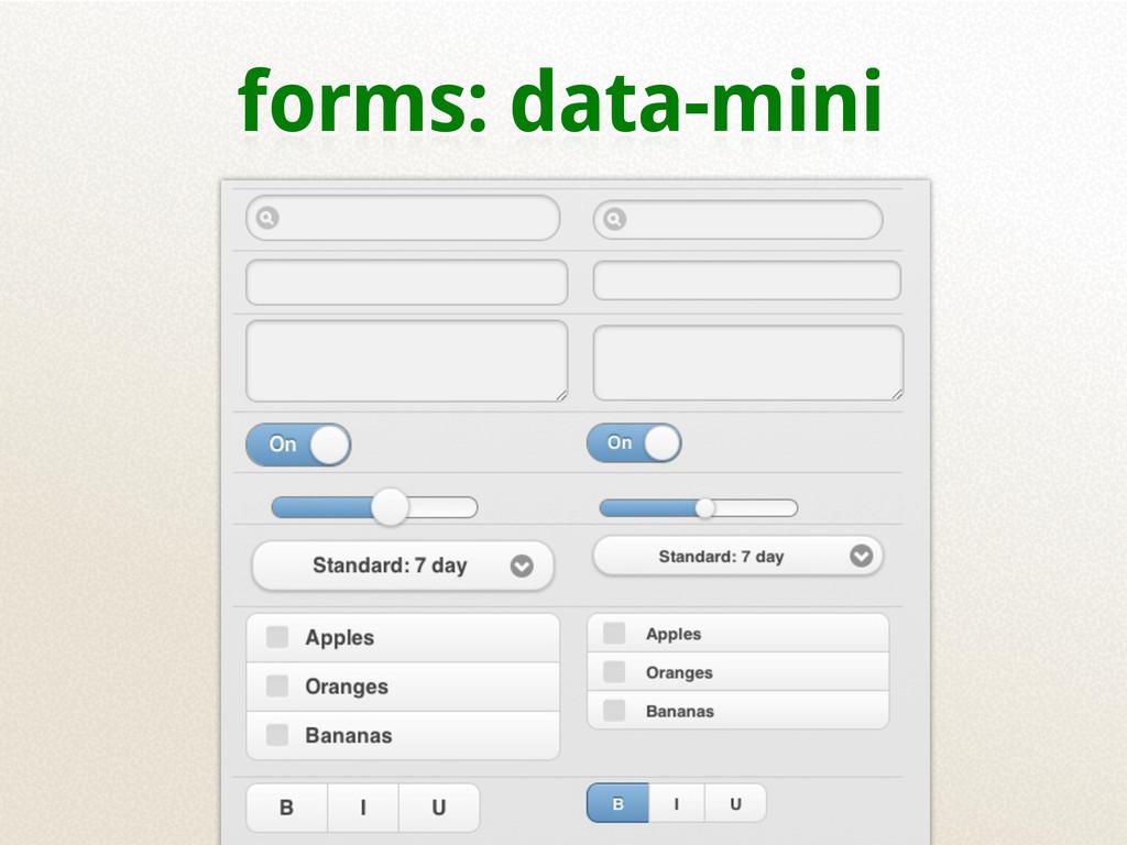 forms: data-mini