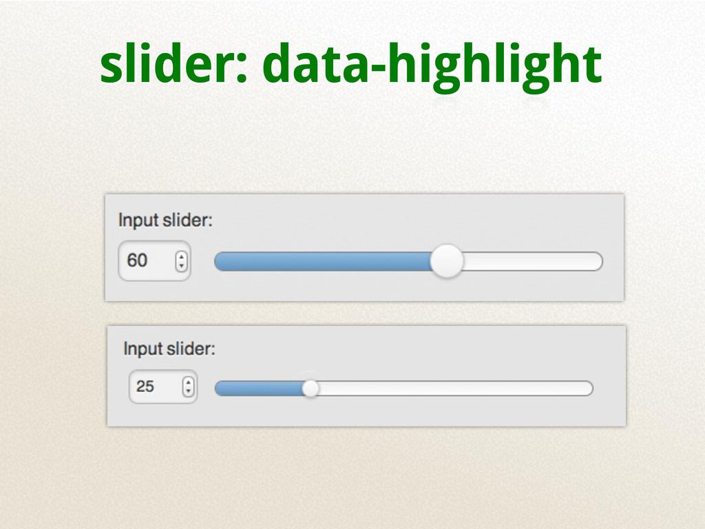 slider: data-highlight