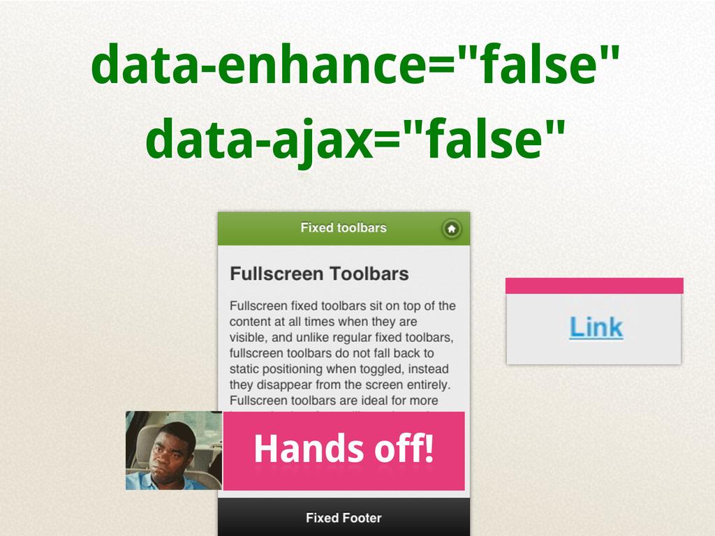 """data-enhance=""""false"""" data-ajax=""""false"""" Hands of..."""