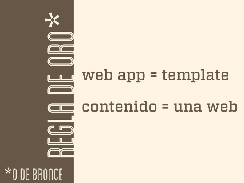 REGLA DE ORO* web app = template *O DE BRONCE c...