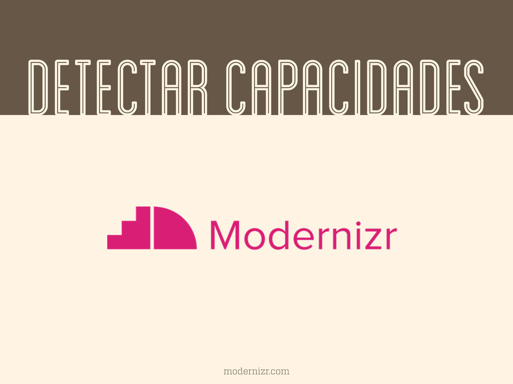 DETECTAR CAPACIDADES modernizr.com