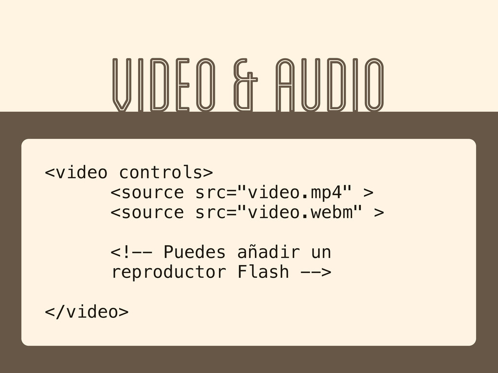 "VIDEO & AUDIO <video controls> <source src=""vid..."