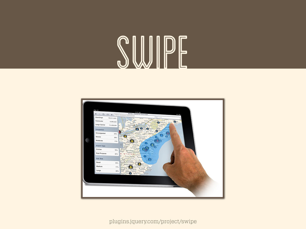 SWIPE plugins.jquery.com/project/swipe