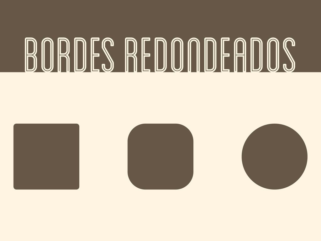 BORDES REDONDEADOS