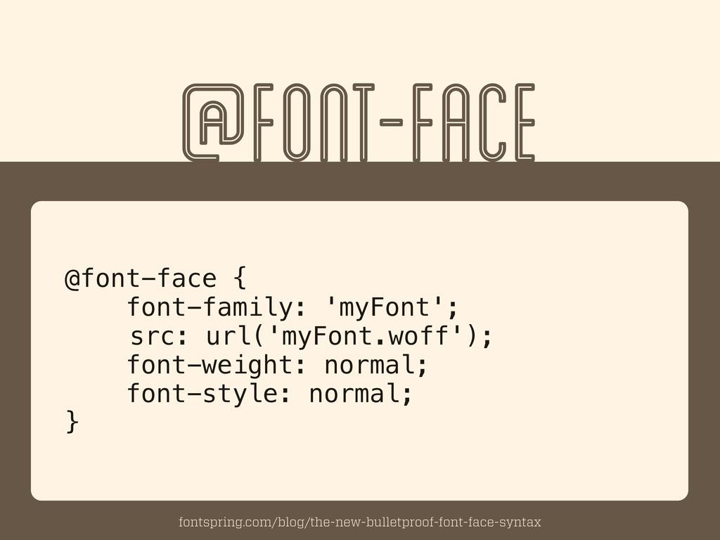 @FONT-FACE @font-face { font-family: 'myFont'; ...