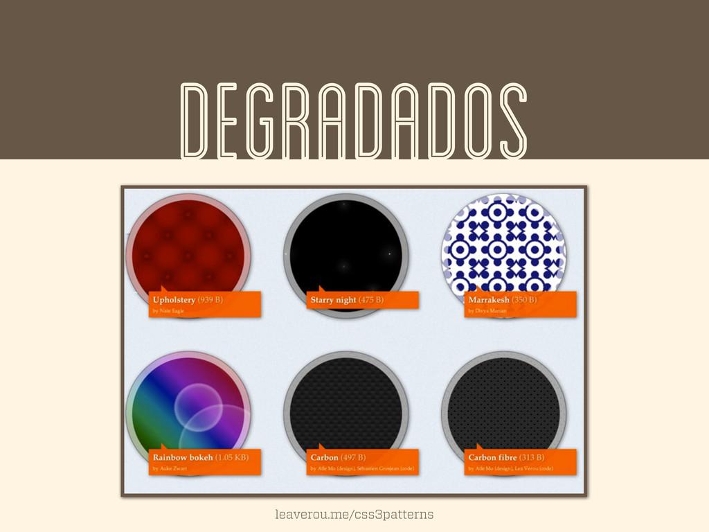DEGRADADOS leaverou.me/css3patterns