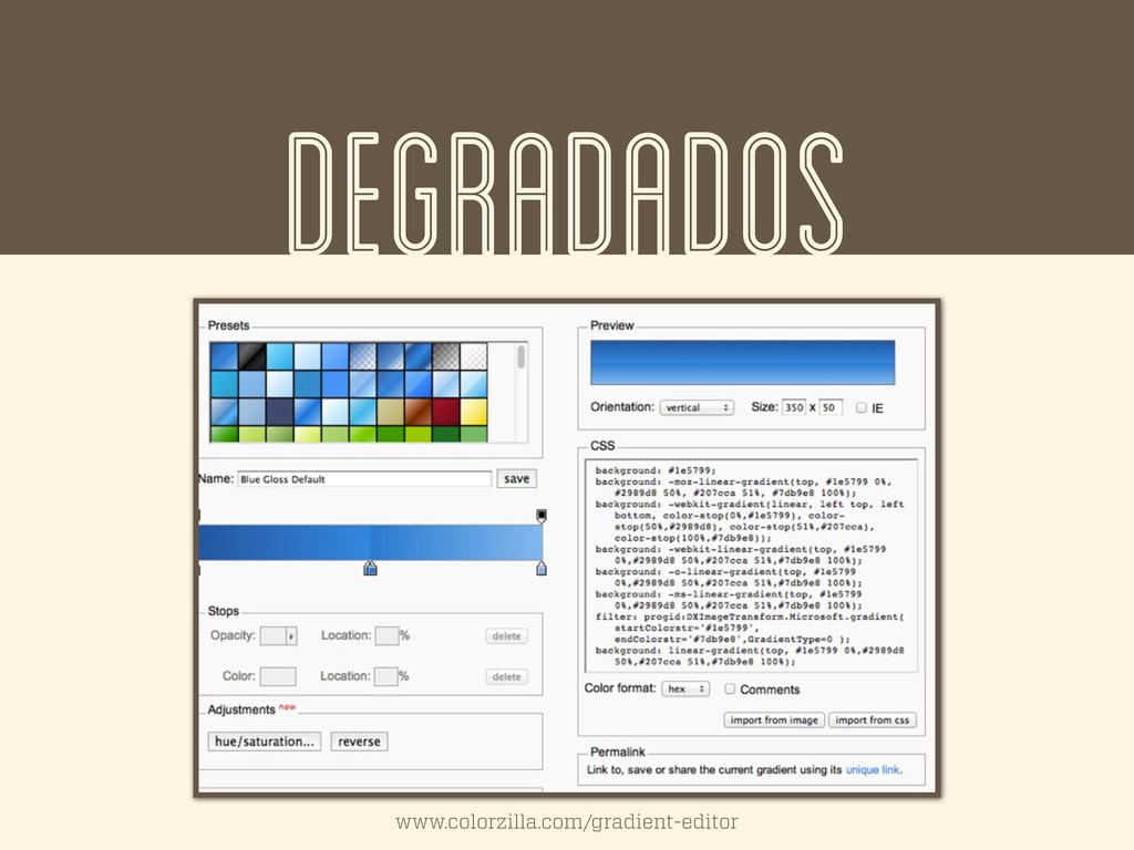 DEGRADADOS www.colorzilla.com/gradient-editor