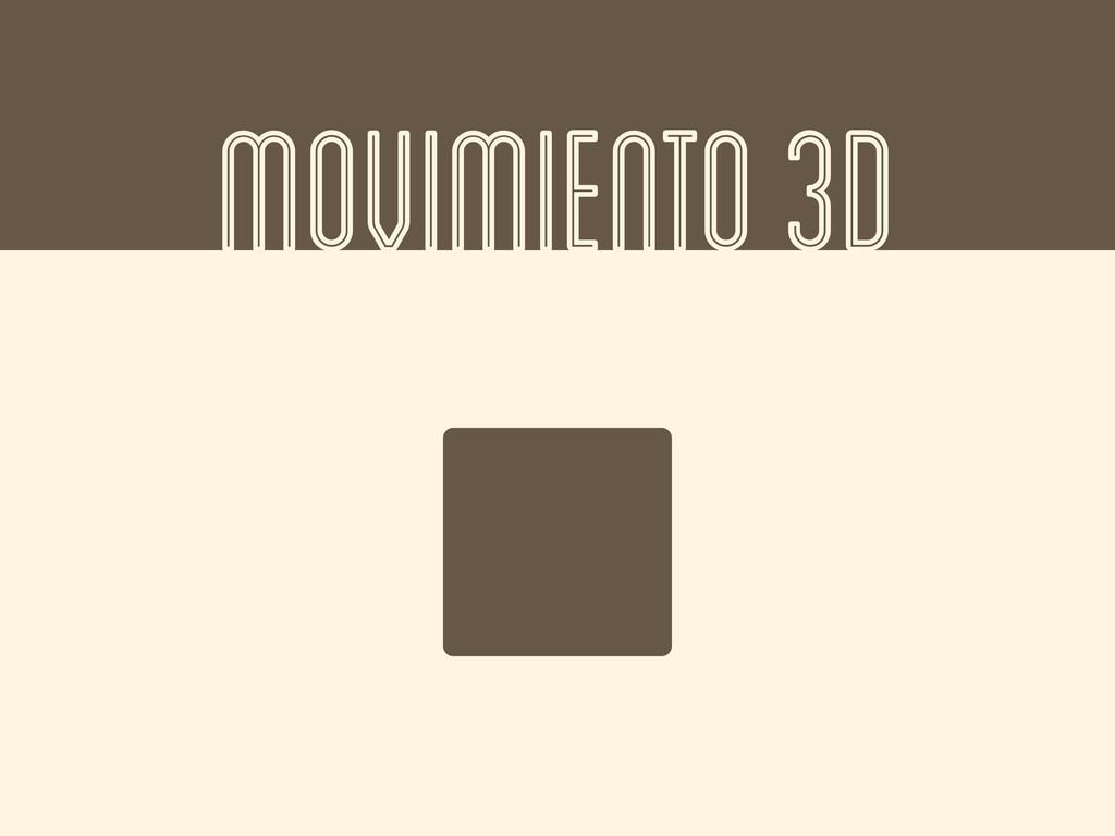 MOVIMIENTO 3D