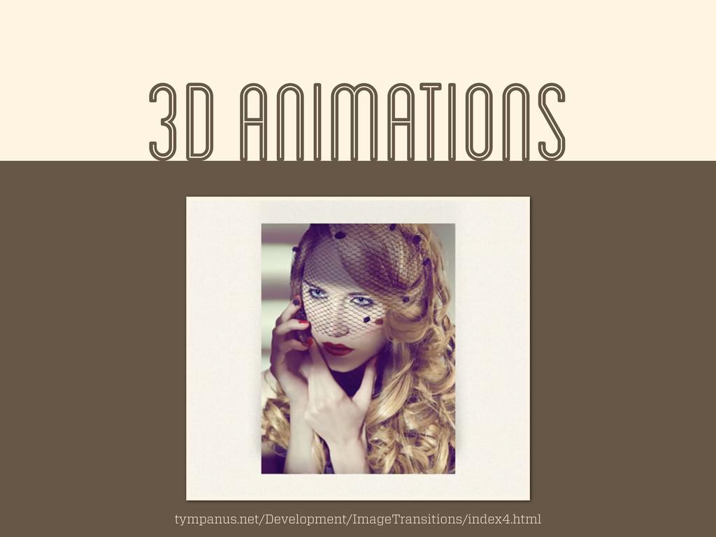 3D ANIMATIONS tympanus.net/Development/ImageTra...