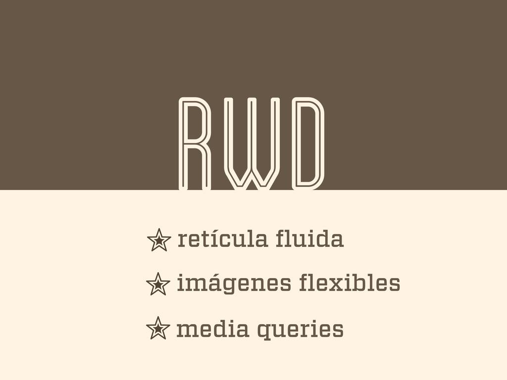 RWD retícula fluida imágenes flexibles media quer...