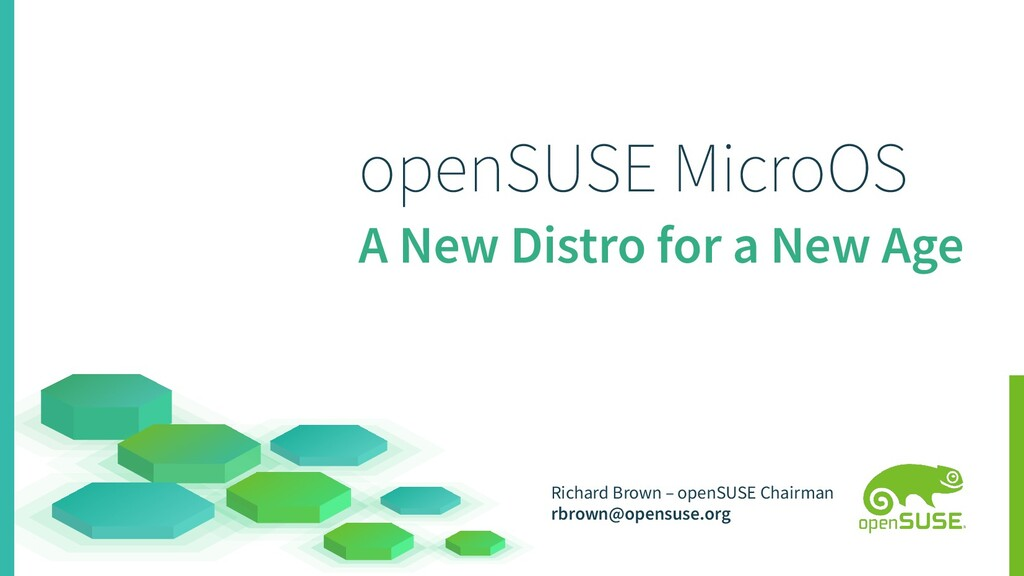 openSUSE MicroOS A New Distro for a New Age Ric...