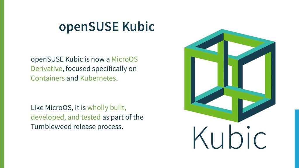 openSUSE Kubic is now a MicroOS Derivative, foc...
