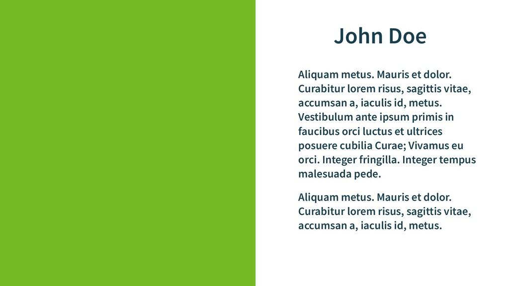John Doe Aliquam metus. Mauris et dolor. Curabi...