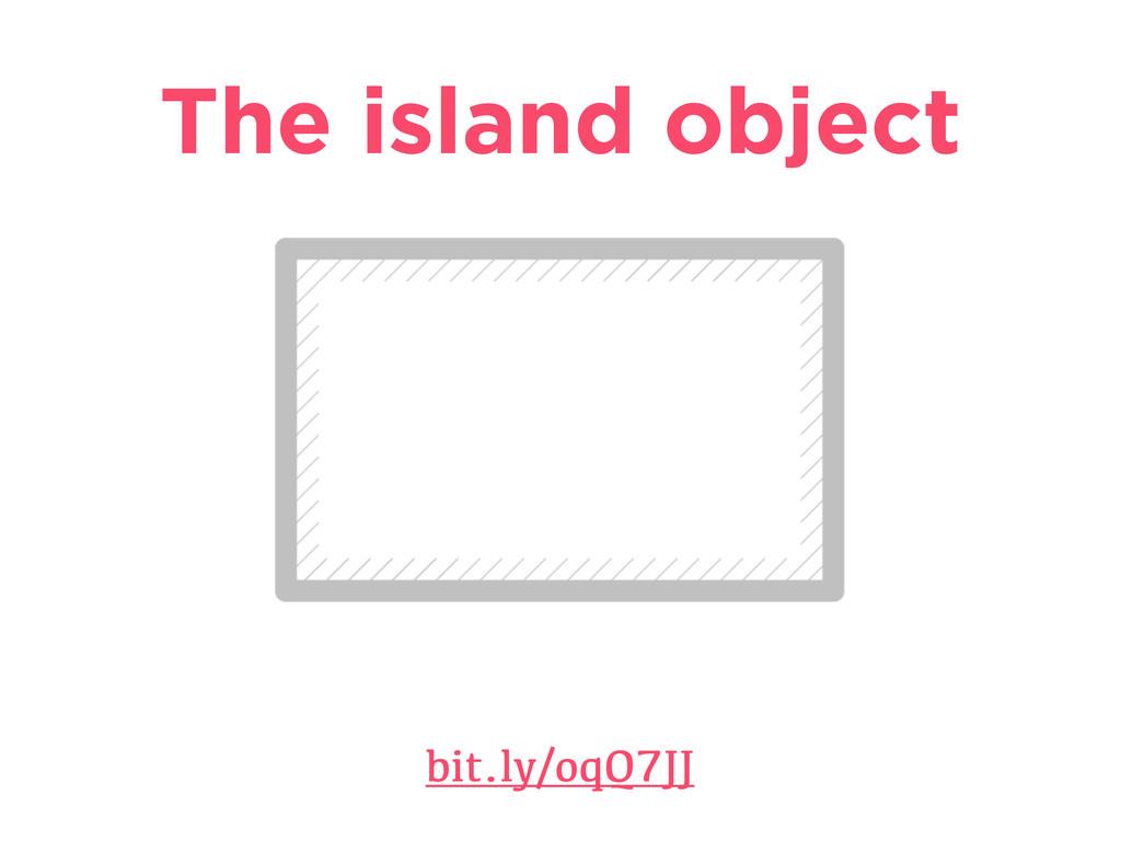 The island object bit.ly/oqQ7JJ