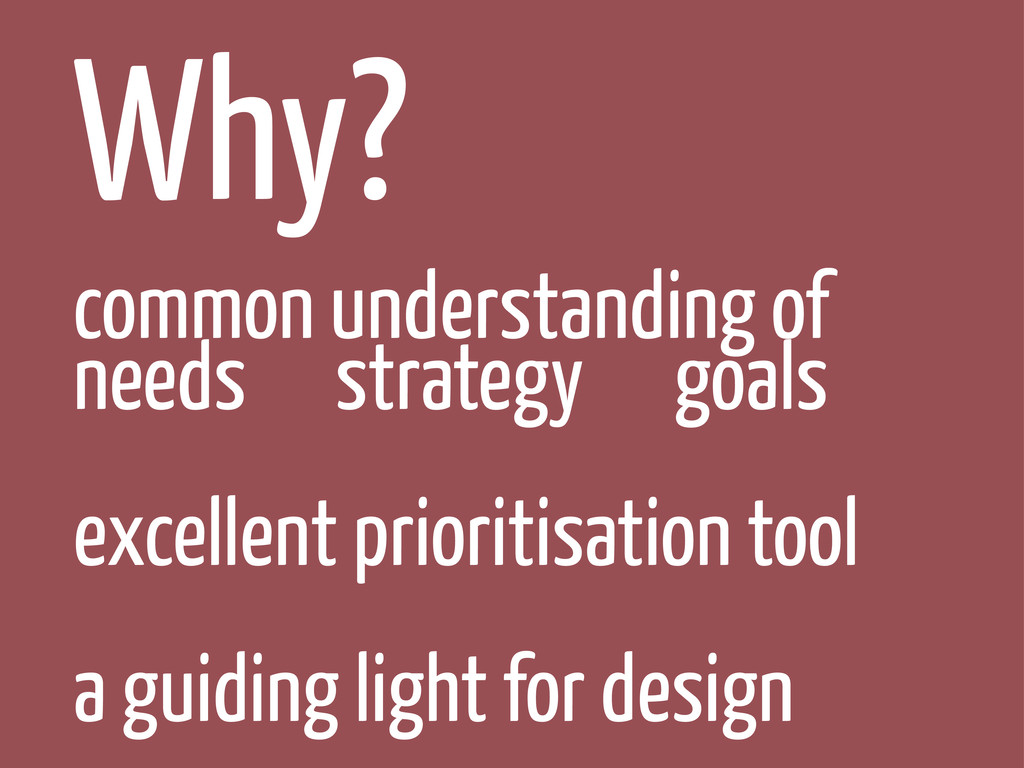 Why? common understanding of needs strategy goa...
