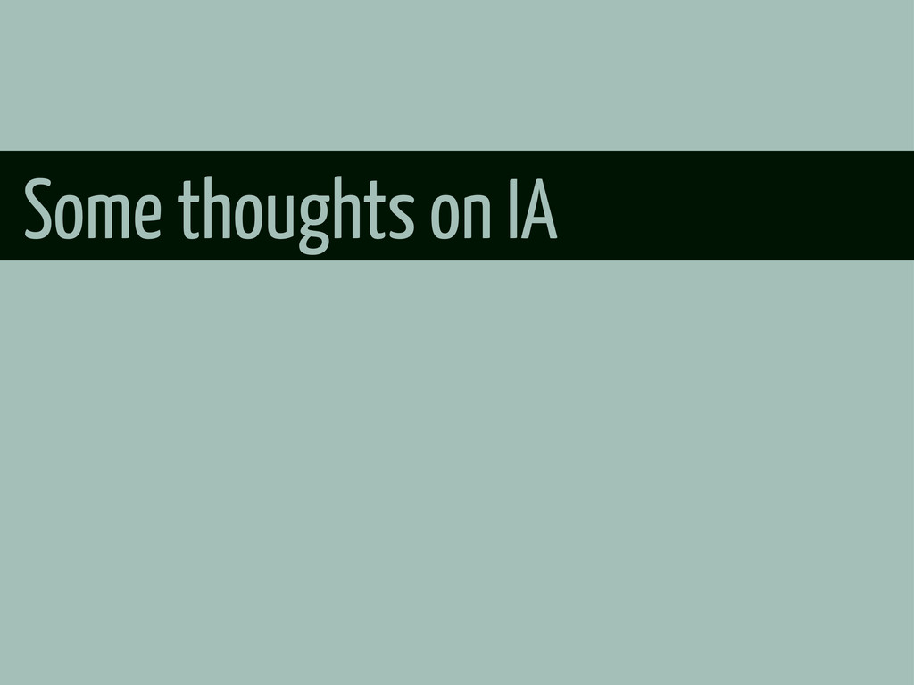 Some thoughts on IA